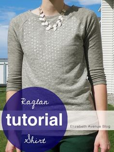 Elizabeth Avenue: Raglan Shirt Tutorial 1 1/2 yards of light to mid weight knit fabric