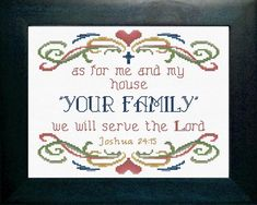 Personalized, As for Me and My House Cross Stitch Design of Joshua 24:15 from JoyfulExpressions.us This ideal family gift is designed to fi...