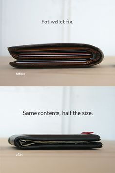 Cut your wallet size in half, or more.