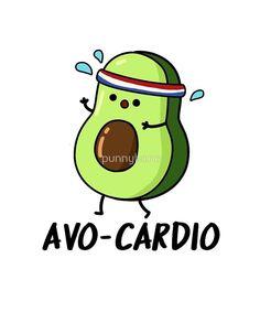 'Avo-cardio Food Pun' by punnybone - Funny food puns - Funny Food Puns, Cute Jokes, Cute Puns, Food Humor, Puns Hilarious, Food Meme, Cute Food Drawings, Cute Cartoon Drawings, Cute Kawaii Drawings