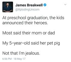 Preschool graduation and who's my hero: a pet pig, also moms and dads and jealousy | James Breakwell @XplodingUnicorn