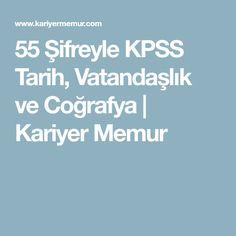 55 Şifreyle KPSS Tarih, Vatandaşlık ve Coğrafya | Kariyer Memur