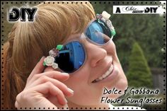 DIY  Sunglasses: DIY Dolce  Gabbana Flower Sunglasses