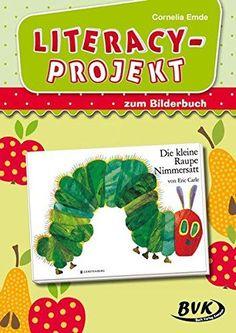 """Literacy-Projekt zum Bilderbuch """"Die kleine Raupe Nimmersatt"""" Thing 1, Green Beans, Literacy, Sprog, Motto, Theater, Material, German, Teacher"""