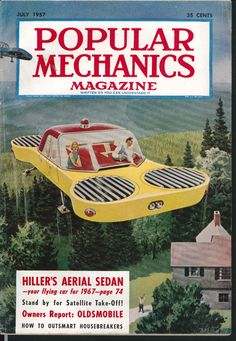 Popular Mechanics is in the business of predicting. Whether it's tech trends, concept cars or tomorrow's top science, we have been looking forward on the printed page throughout our history. Fear Of Flying, Flying Car, Sience Fiction, Steampunk, World Of Tomorrow, Days Of Future Past, Magazine Art, Magazine Covers, Popular Mechanics