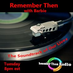 Tuesday *LIVE* 8pm est ~ http://rememberthenradio.com/   Remember Then Radio - 24/7/365 - The Soundtrack of Our Lives