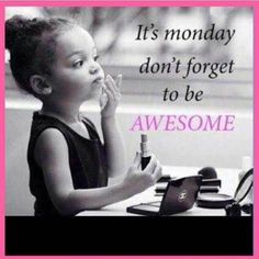 #good #morningmotivation even it is #monday you can be #awesome