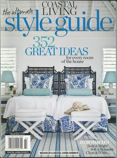 Coastal Living Magazine Style Guide Decor Made Easy Soft Romantic Clean  White