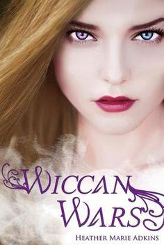 Wiccan Wars by Heather Marie Adkins- 2015