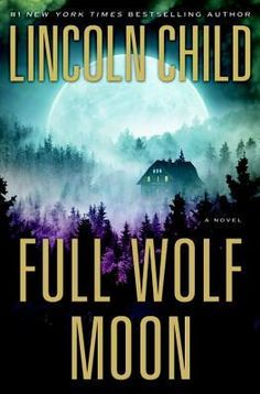 Book Review: Full Wolf Moon (Jeremy Logan Series #5) by Lincoln Child | I Smell Sheep