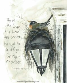 shawna wright art robin nesting on light watercolor painting Proverbs Cards, prints, and more available on website Bible Verse Art, Bible Verses Quotes, Bible Scriptures, Faith Quotes, Vintage Frases, Proverbs 14, Bible Promises, Favorite Bible Verses, Christian Quotes