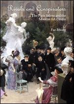 Rivals and Conspirators: the Paris Salons and the Modern Art Centre free ebook download