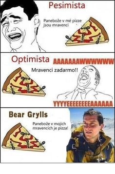 Pessimist, optimist, or Bear Grylls-which one are you? Very Funny Jokes, Crazy Funny Memes, Really Funny Memes, Stupid Funny Memes, Funny Laugh, Funny Relatable Memes, Hilarious, Funny Humor, Funny Quotes