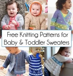 Baby and Toddler Sweater Knitting Patterns. Free knitting patterns for baby sweaters, cardigans, and jackets that are almost as cute as the baby or toddler you are knitting for! Sizes from newborn to 2 years and up. Baby Sweater Knitting Pattern, Knit Baby Sweaters, Toddler Sweater, Baby Knitting Patterns, Baby Patterns, Knitting For Kids, Free Knitting, Knitting Projects, Knitting Magazine
