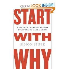 Start With Why - I was totally inspired by his TedX talks...so much so, I am doing a presentation to introduce his stuff for a 3rd round interview for a small HR Consulting firm.