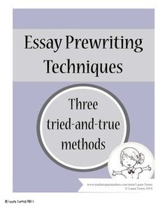 how to use prewriting to make essay writing easier homeschool  essay prewriting techniques five different prewriting techniques for almost any topic are explained