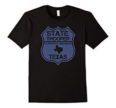 Amazon.com: Texas State Trooper To Protect And Serve T-Shirt: Clothing