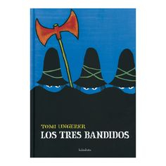Los tres bandidos | Kalandraka | Libros | Dideco Book Covers, Tapas, Videos, Books, Pictures, Emergent Readers, Children Books, Classroom, Reading