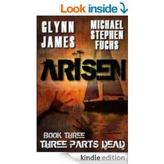 (Book #3 in the Bestselling Post-Apocalyptic Thriller Series by Glynn James and Michael Stephen Fuchs!)
