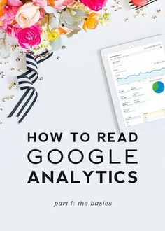 How to read Google Analytics // So you've got Google Analytics installed, but now what? Learn how to read your reports so you can understand your web traffic and get to know your audience.