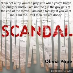 Scandal, Olivia Pope, Earn me quote, tv show quote