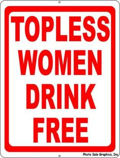 Topless Women Drink Free Sign