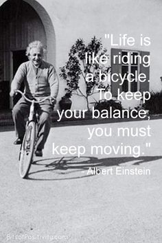 Word art freebie based on the Albert Einstein quote: Life is like riding a bicycle. To keep your balance you must keep moving. Growth mindset quote and resources - Bits of Positivity Albert Einstein Quotes Education, Albert Einstein Life, Mindset Quotes Positive, Growth Mindset Quotes, Positive Attitude, Live Quotes For Him, Quotes For Kids, Balance Quotes, Bicycle Quotes