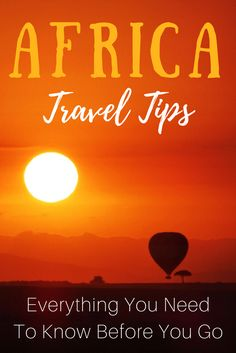 Africa Travel Tips - Everything You Need To Know Before You Go