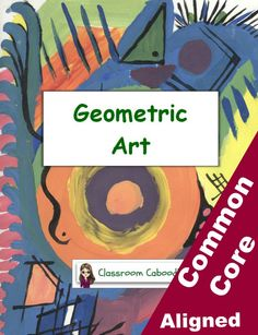 Kandinskly abstract art math and geometry lesson. By Betsy Weigle from Classroom Caboodle. Common Core aligned: Geometry.