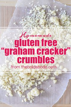 Gluten Free: Homemade Graham Cracker Crumbles from theboldabode.com! Use these whenever it calls for a crumbly topping. They are delicous! (Low Carb Pie Graham Crackers)