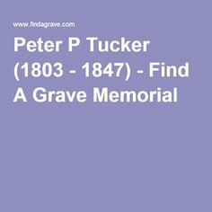 Peter P Tucker (1803 - 1847) - Find A Grave Memorial
