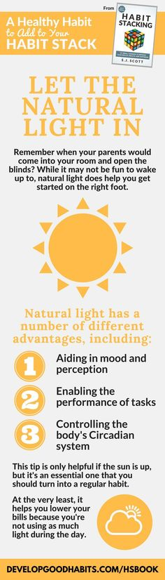 Healthy Living Tip: Let Natural Light In.   Natural light helps keep us healthy and energized throughout the day. Find out more about natural light and many other good habits in the new habit stacking book. See more here: http://www.developgoodhabits.com/