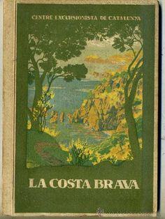 CENTRE EXCURSIONISTA DE CATALUNYA : LA COSTA BRAVA (1922)