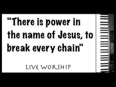 There is power in the name of Jesus to break every chain - Live Worship ...
