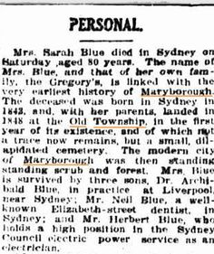 Mrs Sarah Blue nee Gregory arrived in Maryborough in 1848, aged 5 years.