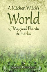 A bad witch's blog: Review: A Kitchen Witch's Magical Herbs and Plants...