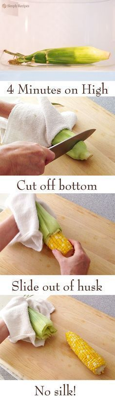 The Easiest Way to Microwave Corn on the Cob ~ Cooking corn couldn't be easier. In the microwave, husk on, four minutes. Cut off bottom. Slip off husk.