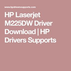 HP Laserjet M225DW Driver Download | HP Drivers Supports