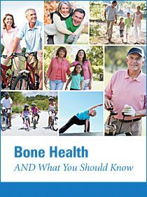 Bone Health and What You Should Know. A free brochure available for download.