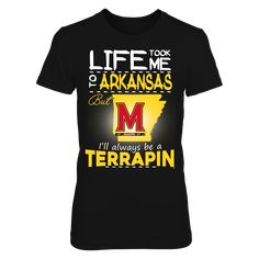 Maryland Terrapin - Life Took Me To Arkansas T-Shirt, Click the GREEN BUTTON, select your size and style.  The Maryland Terrapins Collection, OFFICIAL MERCHANDISE  Available Products:          District Women's Premium T-Shirt - $29.95 District Men's Premium T-Shirt - $27.95 Gildan Unisex T-Shirt - $25.95 Gildan Women's T-Shirt - $27.95 Gildan Unisex Pullover Hoodie - $49.95 Next Level Women's Premium Racerback Tank - $29.95 Gildan Long-Sleeve T-Shirt - $33.95 Gildan Fleece Crew - $39.95…