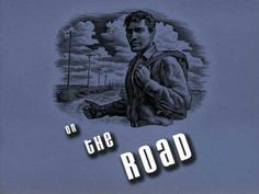 """""""On the Road""""by Jack Kerouac"""