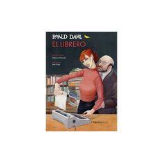 El librero. Autor/Ilustrador: ROALD DAHL/FEDERICO DELICADO En Londres, el librero William Buggage y su ayudante, la señorita Tottle, se dedican a estafar a viudas de hombres importantes...