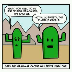 Poor Gary. The grammar cactus will never find love. #puns