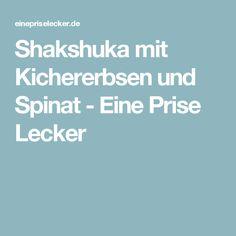 Shakshuka mit Kichererbsen und Spinat - Eine Prise Lecker