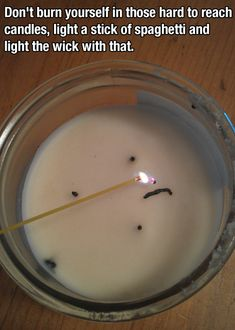 dont burn yourself in those hard to reach candles