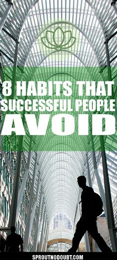 Avoid These 8 Habits If You Want To Be Successful