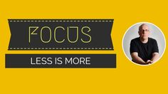 Do you think you should have more or less stuff in your life?  Focus In Your Life - Less Is More