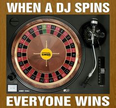 When A DJ Spins Everybody Wins - Music / DJ Quote - http://www.pinterest.com/TheHitman14/dj-culture-vinyl-fantasy/