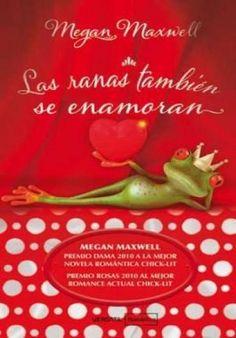 Descargar Libro Las Ranas También se Enamoran - Megan Maxwell en PDF, ePub, mobi o Leer Online | Le Libros