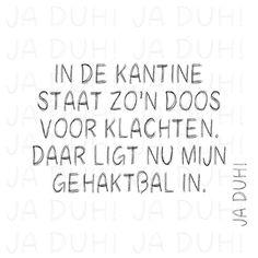 Doos. Ja Duh! #humor #tekst #Nederlands #Facebook #grappig #klachten #gehaktbal